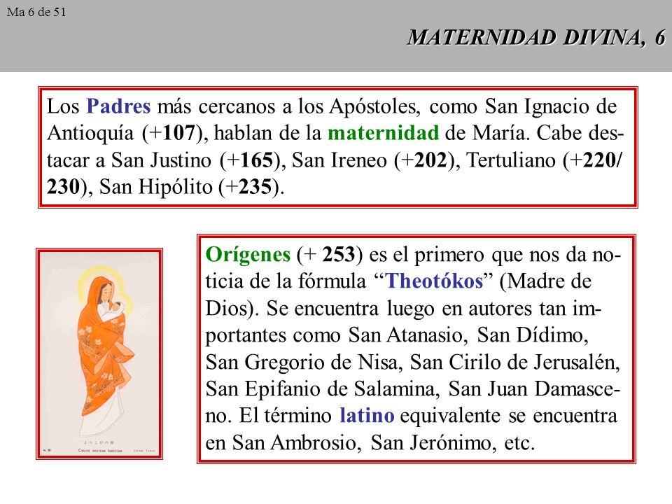 MATERNIDAD DIVINA, 6 Los Padres más cercanos a los Apóstoles, como San Ignacio de Antioquía (+107), hablan de la maternidad de María.