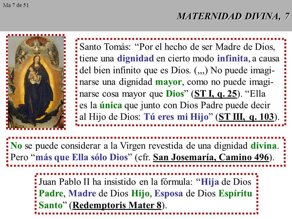 MATERNIDAD DIVINA, 7 Santo Tomás: Por el hecho de ser Madre de Dios, tiene una dignidad en cierto modo infinita, a causa del bien infinito que es Dios.