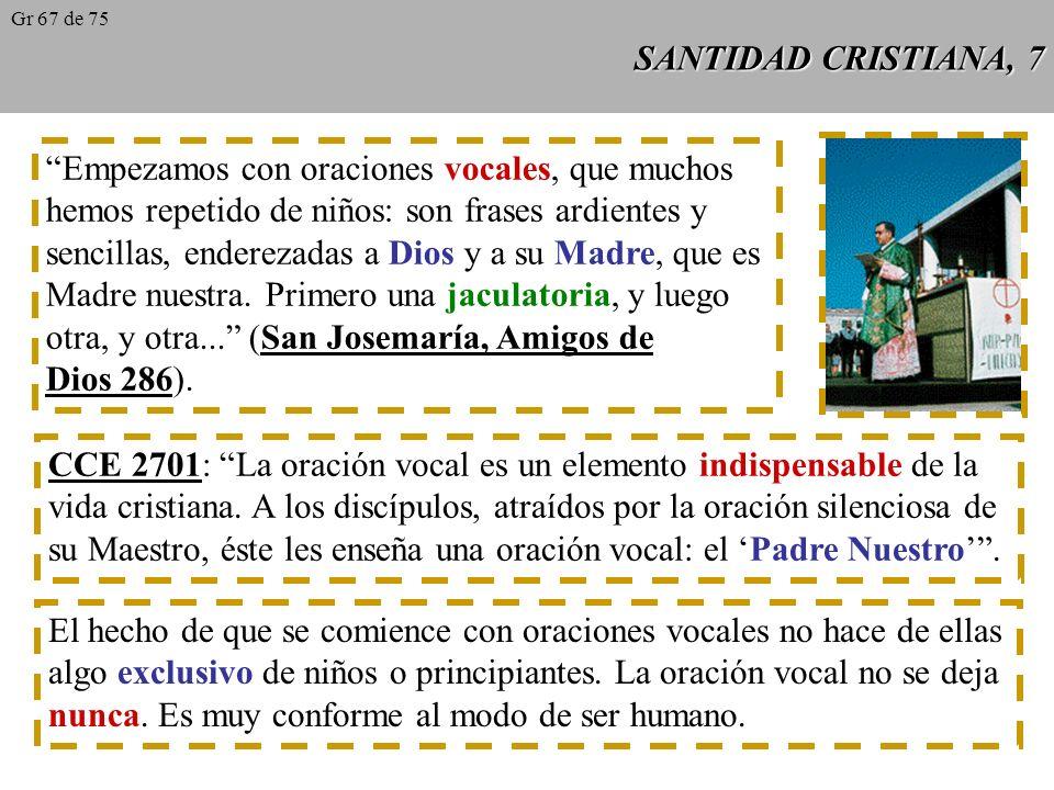 SANTIDAD CRISTIANA, 6 Si la búsqueda de la santidad supone un progresivo crecimiento en el amor a Dios, necesariamente llevará consigo trato mutuo, in