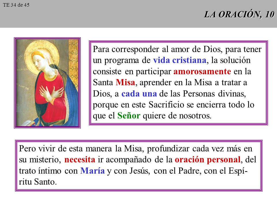 LA ORACIÓN, 10 Para corresponder al amor de Dios, para tener un programa de vida cristiana, la solución consiste en participar amorosamente en la Sant