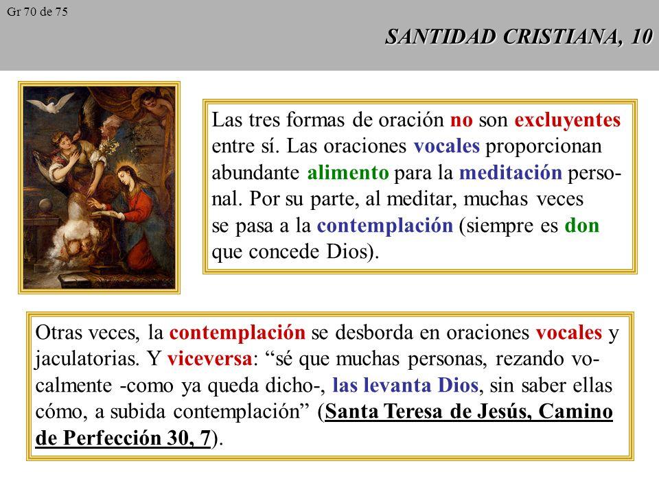 SANTIDAD CRISTIANA, 10 Las tres formas de oración no son excluyentes entre sí.