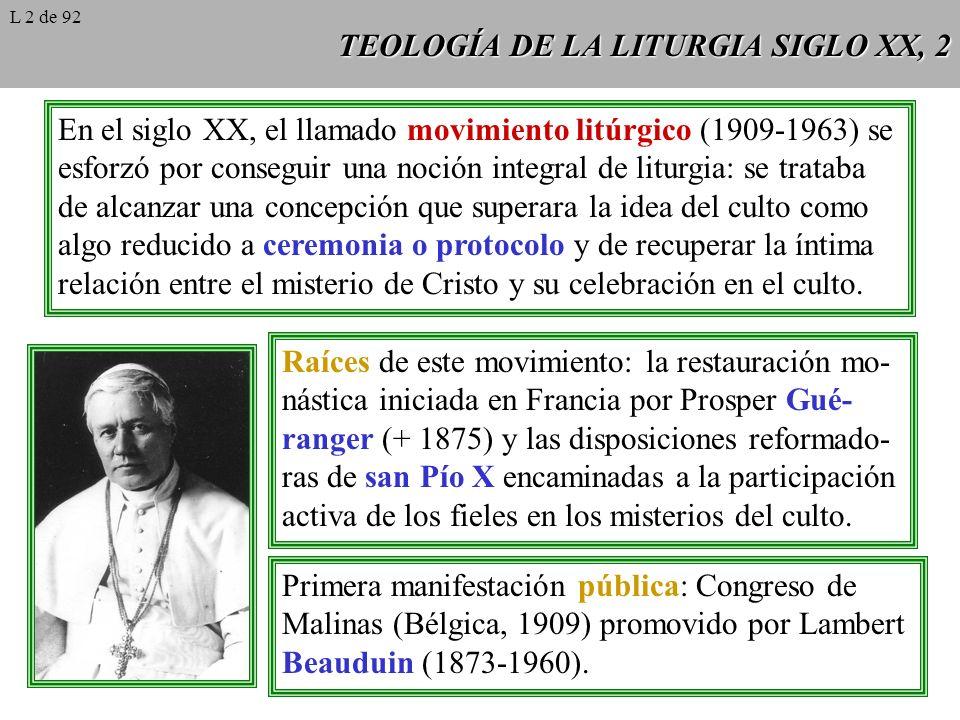 TEOLOGÍA DE LA LITURGIA SIGLO XX, 2 En el siglo XX, el llamado movimiento litúrgico (1909-1963) se esforzó por conseguir una noción integral de liturg