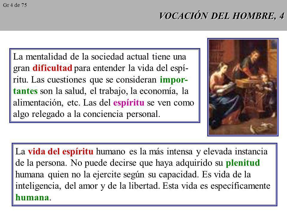 VOCACIÓN DEL HOMBRE, 3 Distinción entre actos del hombre (realizados de manera inconsciente: respirar, sentir dolor, oír, etc.) y actos humanos (que p