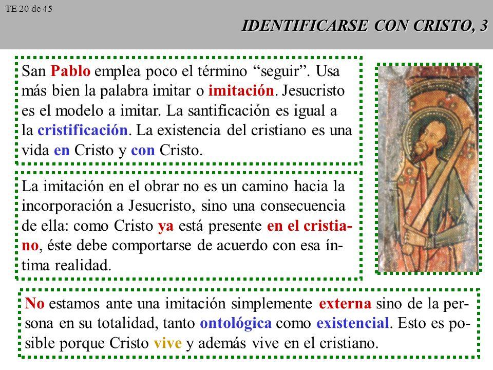 IDENTIFICARSE CON CRISTO, 3 San Pablo emplea poco el término seguir. Usa más bien la palabra imitar o imitación. Jesucristo es el modelo a imitar. La