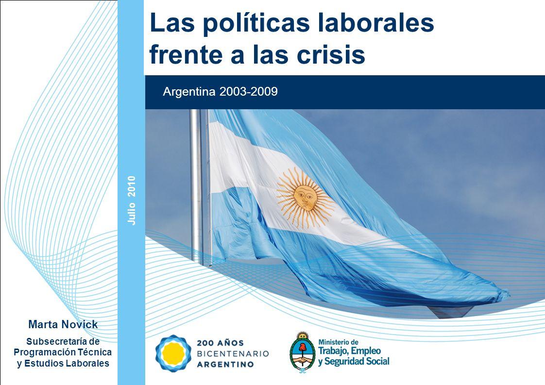 Ampliación del Sistema de Protección Social en Argentina - Período 2003-2010 1 1 Julio 2010 Argentina 2003-2009 Las políticas laborales frente a las c