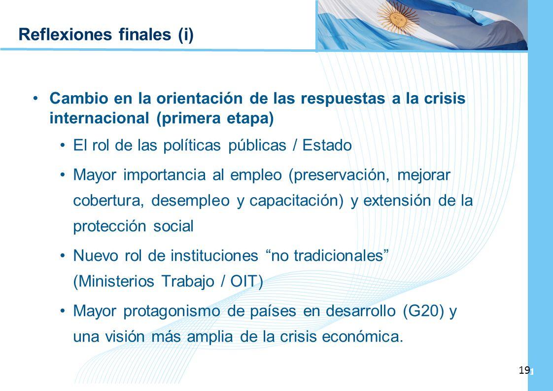 Ampliación del Sistema de Protección Social en Argentina - Período 2003-2010 19 Reflexiones finales (i) Cambio en la orientación de las respuestas a l