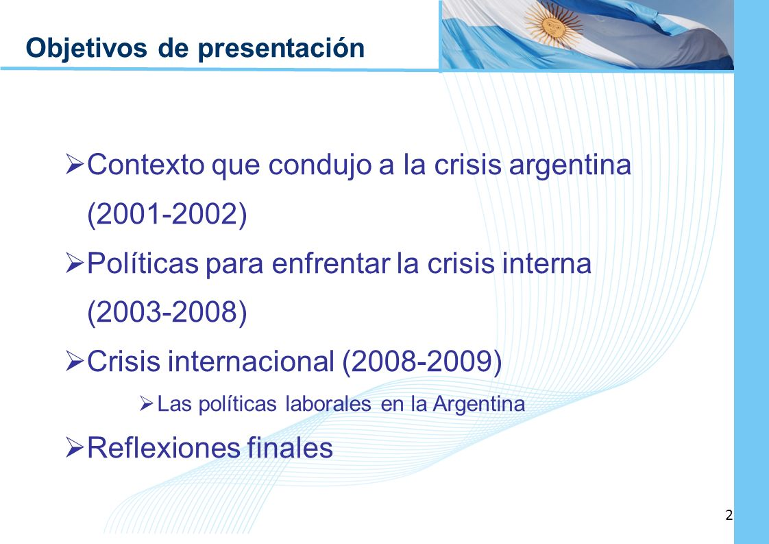 Ampliación del Sistema de Protección Social en Argentina - Período 2003-2010 2 2 Objetivos de presentación Contexto que condujo a la crisis argentina
