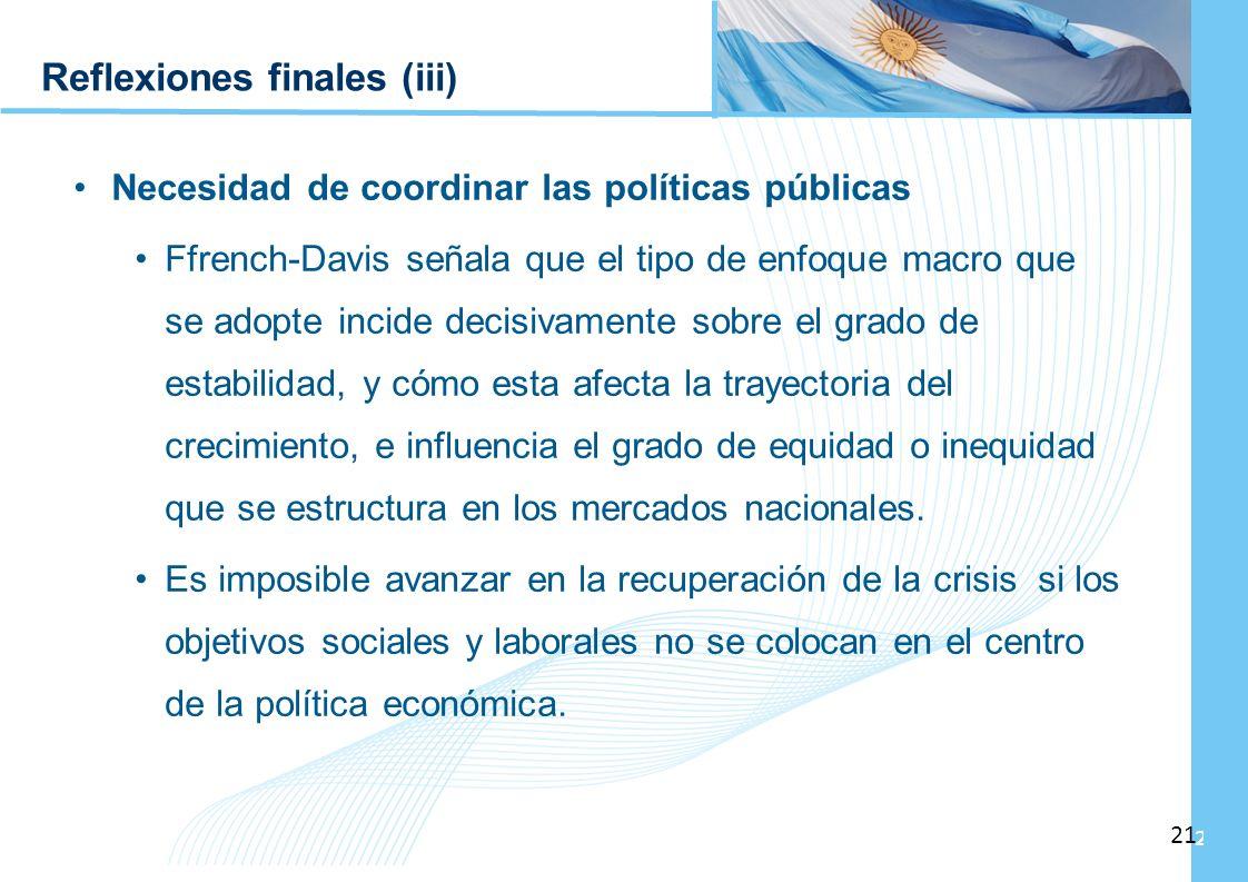 Ampliación del Sistema de Protección Social en Argentina - Período 2003-2010 21 Reflexiones finales (iii) Necesidad de coordinar las políticas pública
