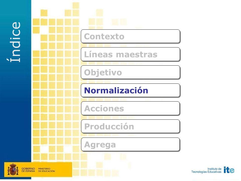Para todas las áreas y niveles educativos Promover el uso de las TIC como medio didáctico Facilitar el acceso a nuevos contenidos: objetos educativos digitales normalizados Objetivo