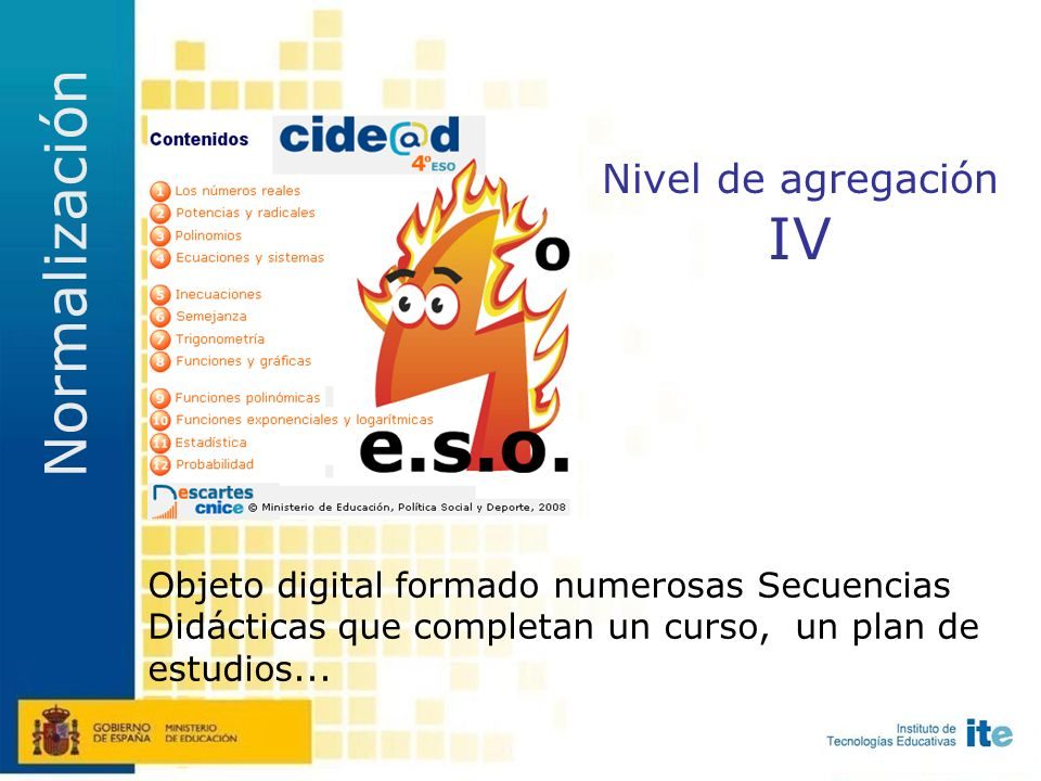 Nivel de agregación III Objeto digital formado por una sucesión de algunos Objetos de Aprendizaje.