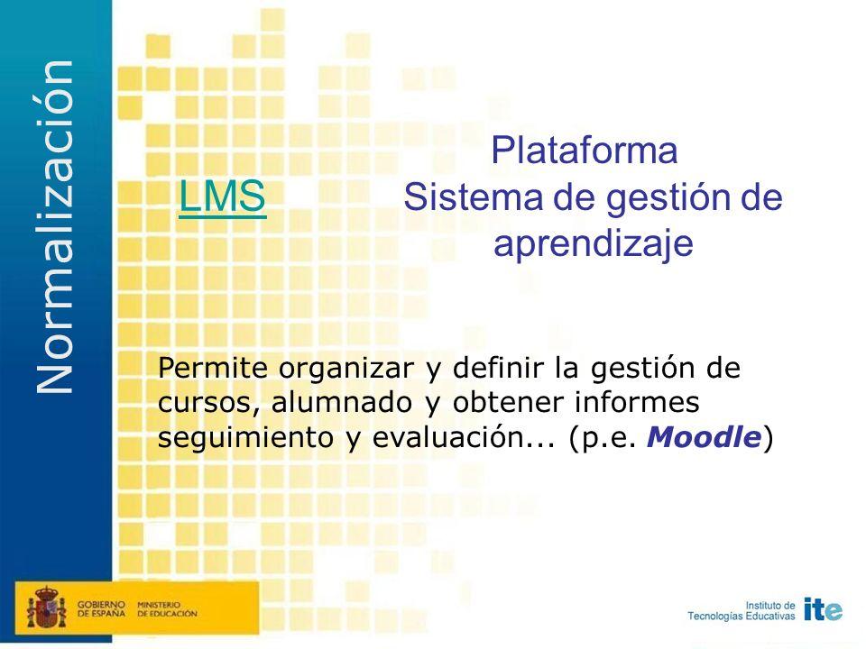 N iveles de agregación (I, II, III y IV) C atalogación (LOM-ES) P lataforma de aprendizaje E mpaquetado Normalización