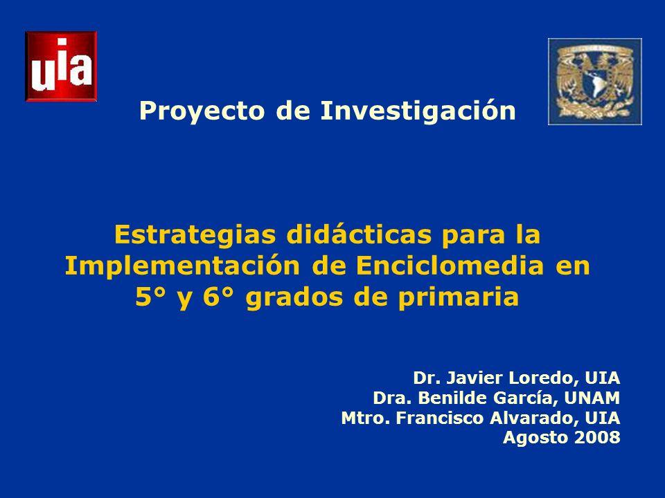 Proyecto de Investigación Estrategias didácticas para la Implementación de Enciclomedia en 5° y 6° grados de primaria Dr.