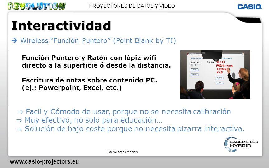 PROYECTORES DE DATOS Y VIDEO www.casio-projectors.eu Interactividad Facil y Cómodo de usar, porque no se necesita calibración Muy efectivo, no solo pa