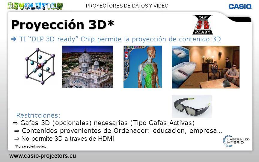 PROYECTORES DE DATOS Y VIDEO www.casio-projectors.eu Proyección 3D* Restricciones: Gafas 3D (opcionales) necesarias (Tipo Gafas Activas) Contenidos pr