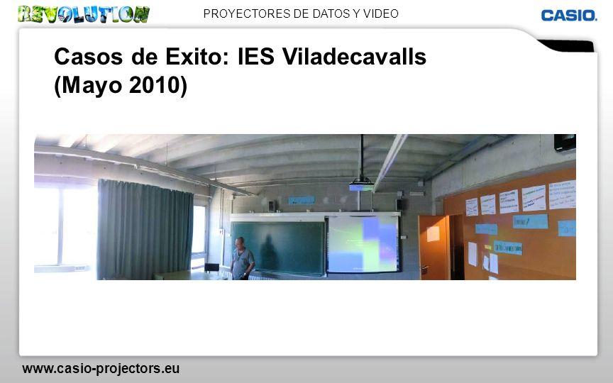 PROYECTORES DE DATOS Y VIDEO www.casio-projectors.eu Casos de Exito: IES Viladecavalls (Mayo 2010)
