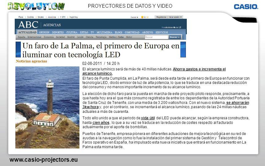 PROYECTORES DE DATOS Y VIDEO www.casio-projectors.eu El alcance lumínico será de más de 40 millas náuticas. Ahorra gastos e incrementa el alcance lumí