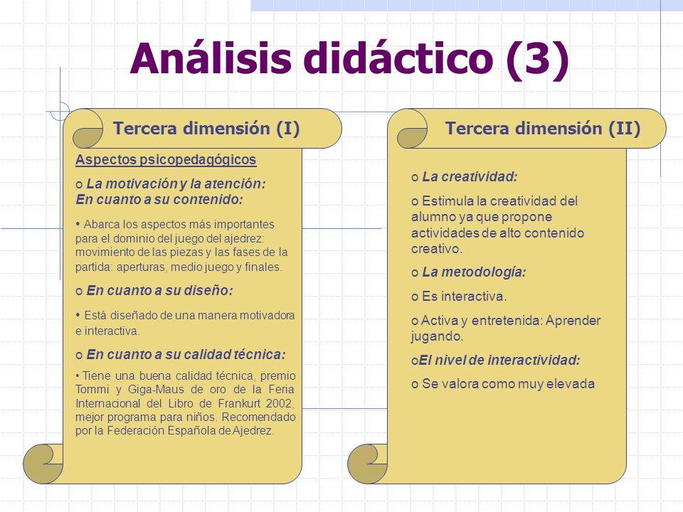 Análisis didáctico (3) Tercera dimensión (I) Aspectos psicopedagógicos o La motivación y la atención: En cuanto a su contenido: Abarca los aspectos má