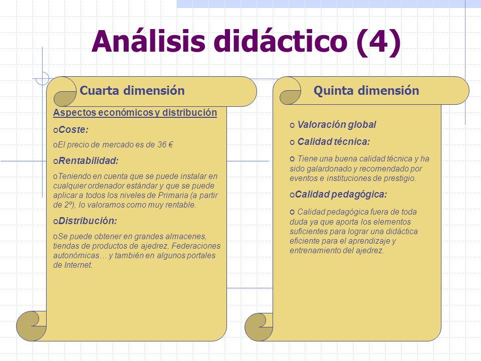 Análisis didáctico (4) Cuarta dimensión Aspectos económicos y distribución oCoste: oEl precio de mercado es de 36 oRentabilidad: oTeniendo en cuenta q