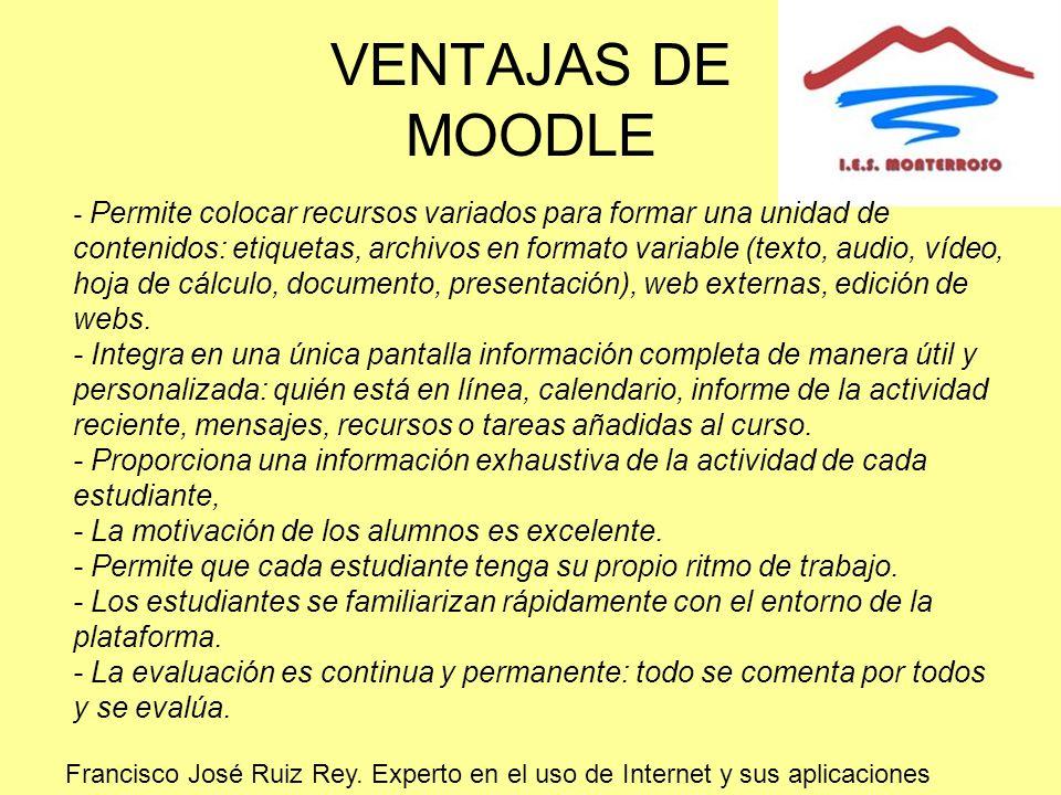 VENTAJAS DE MOODLE - Permite colocar recursos variados para formar una unidad de contenidos: etiquetas, archivos en formato variable (texto, audio, ví