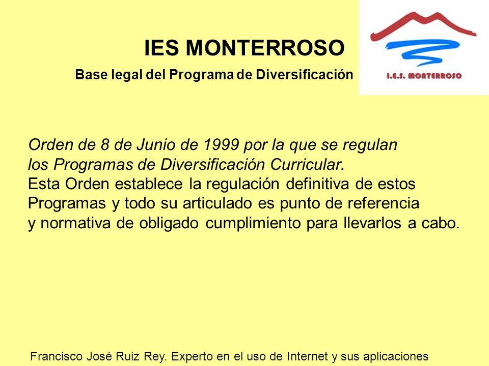 IES MONTERROSO Base legal del Programa de Diversificación Orden de 8 de Junio de 1999 por la que se regulan los Programas de Diversificación Curricula