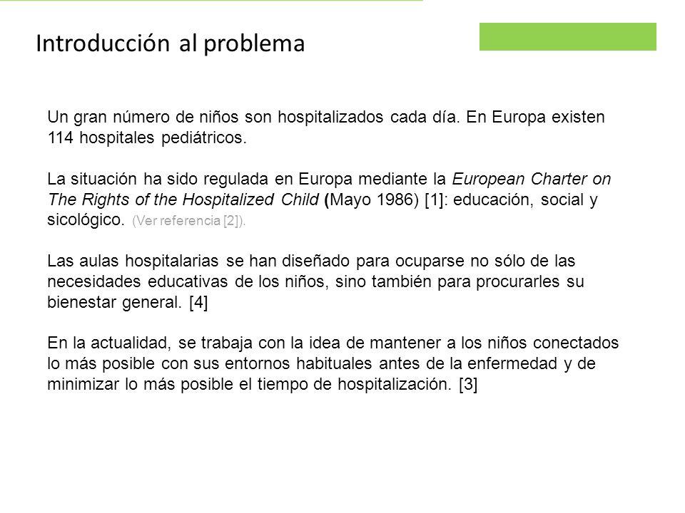 Parsley project Introducción al problema Un gran número de niños son hospitalizados cada día. En Europa existen 114 hospitales pediátricos. La situaci
