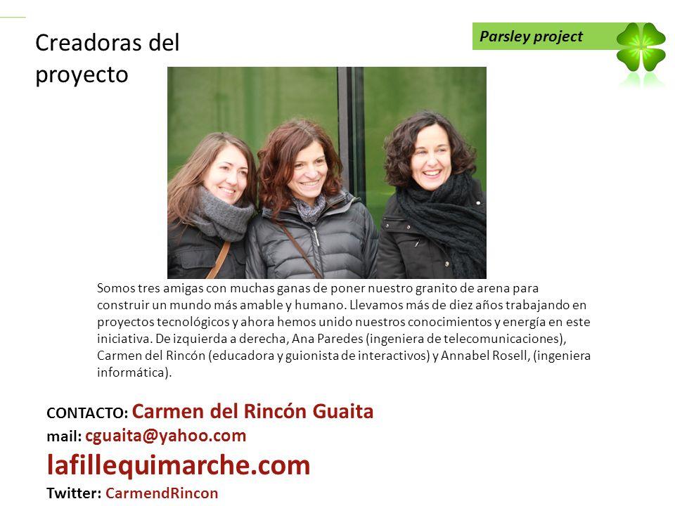 Parsley project Creadoras del proyecto Somos tres amigas con muchas ganas de poner nuestro granito de arena para construir un mundo más amable y human