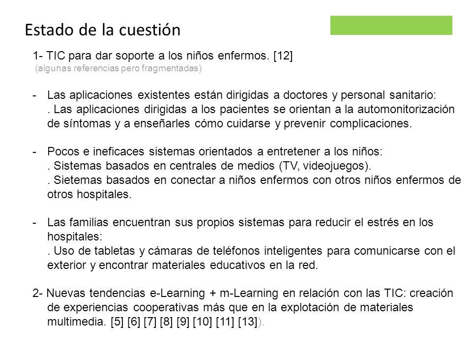 Parsley project Estado de la cuestión 1- TIC para dar soporte a los niños enfermos. [12] (algunas referencias pero fragmentadas) -Las aplicaciones exi