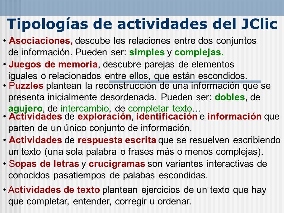 Tipologías de actividades del JClic Asociaciones, descube les relaciones entre dos conjuntos de información. Pueden ser: simples y complejas. Juegos d