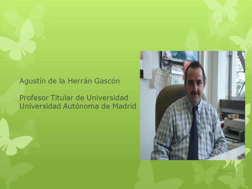Agustín de la Herrán Gascón Profesor Titular de Universidad Universidad Autónoma de Madrid 2/12/2014