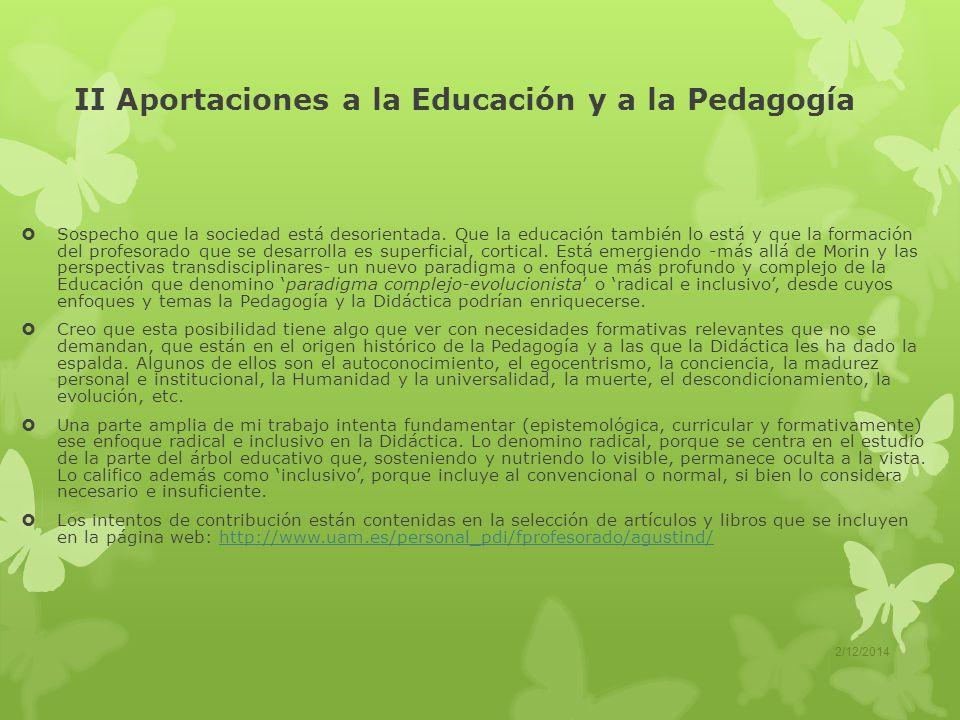 II Aportaciones a la Educación y a la Pedagogía Sospecho que la sociedad está desorientada.