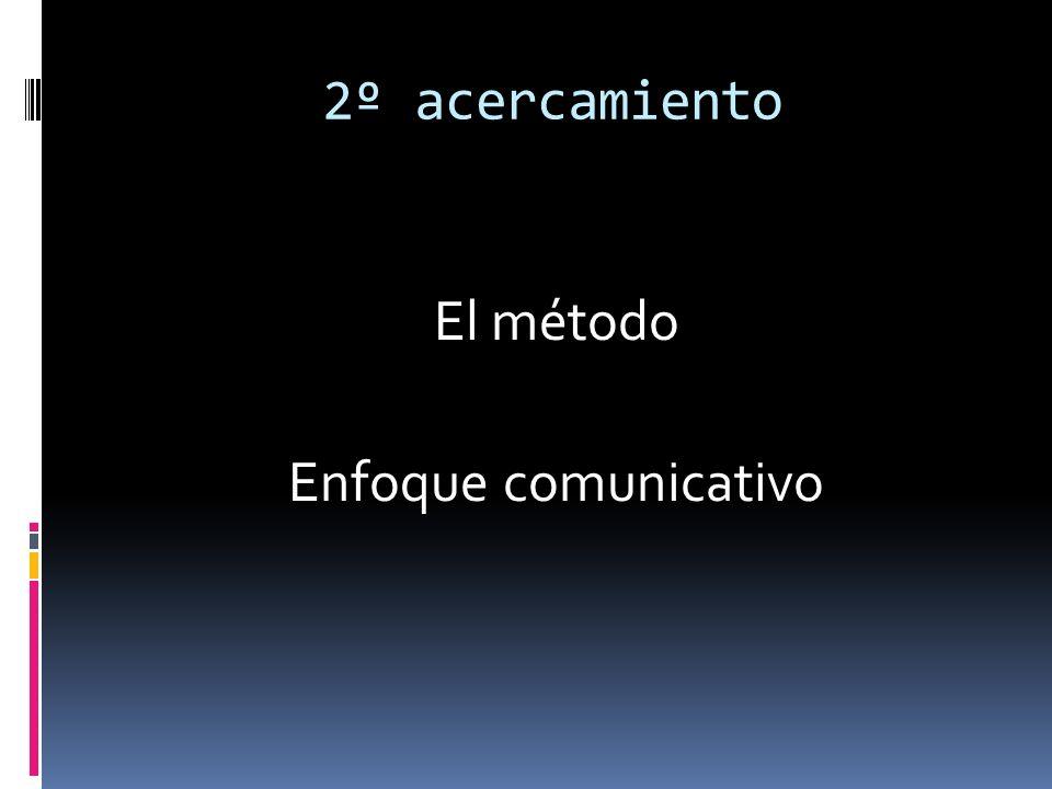 2º acercamiento El método Enfoque comunicativo