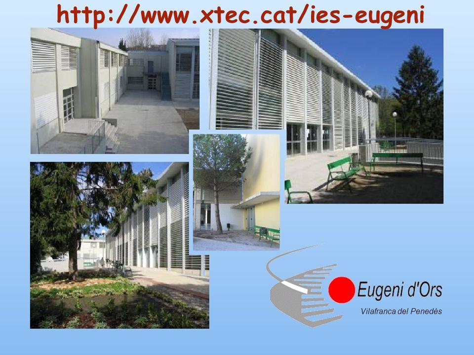Vilafranca del Penedès http://www.xtec.cat/ies-eugeni