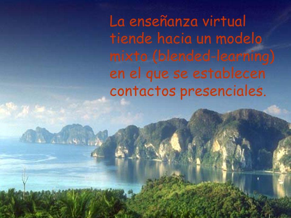 La enseñanza virtual tiende hacia un modelo mixto (blended-learning) en el que se establecen contactos presenciales.