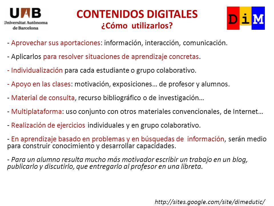 - Aprovechar sus aportaciones: información, interacción, comunicación.