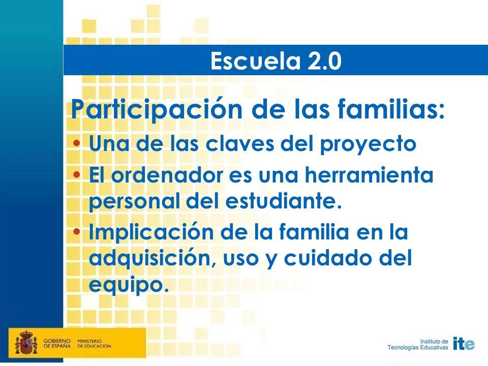 Participación de las familias: Una de las claves del proyecto El ordenador es una herramienta personal del estudiante.
