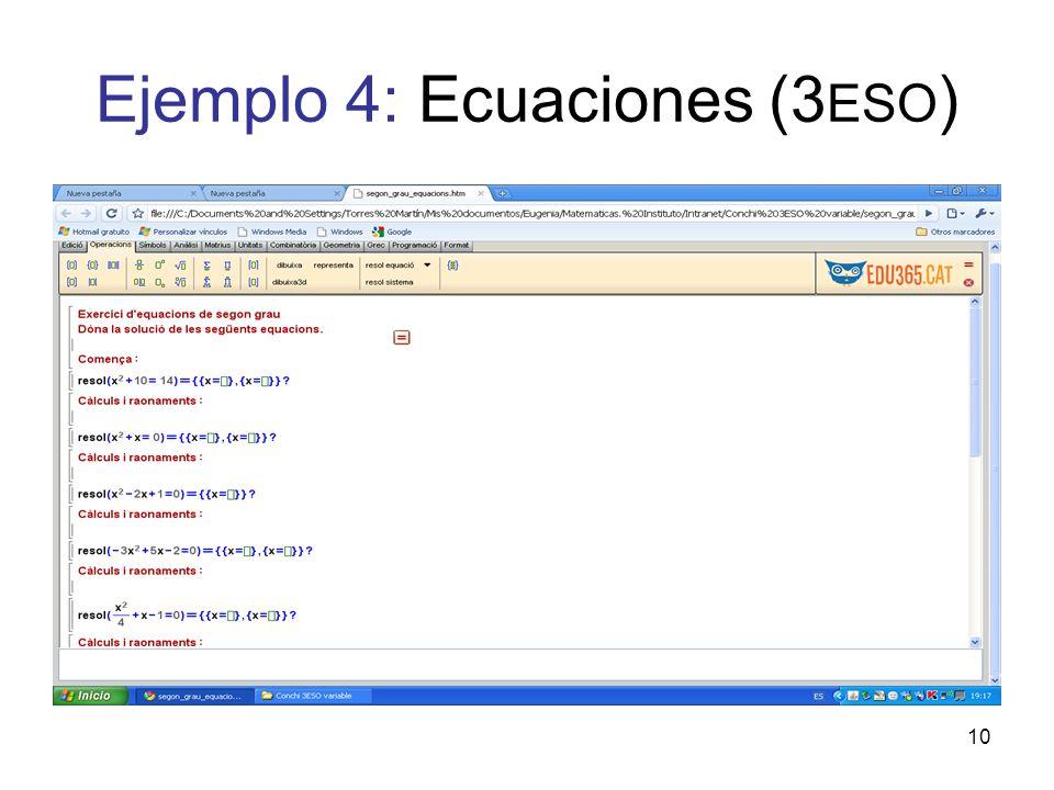 10 Ejemplo 4: Ecuaciones (3 ESO )
