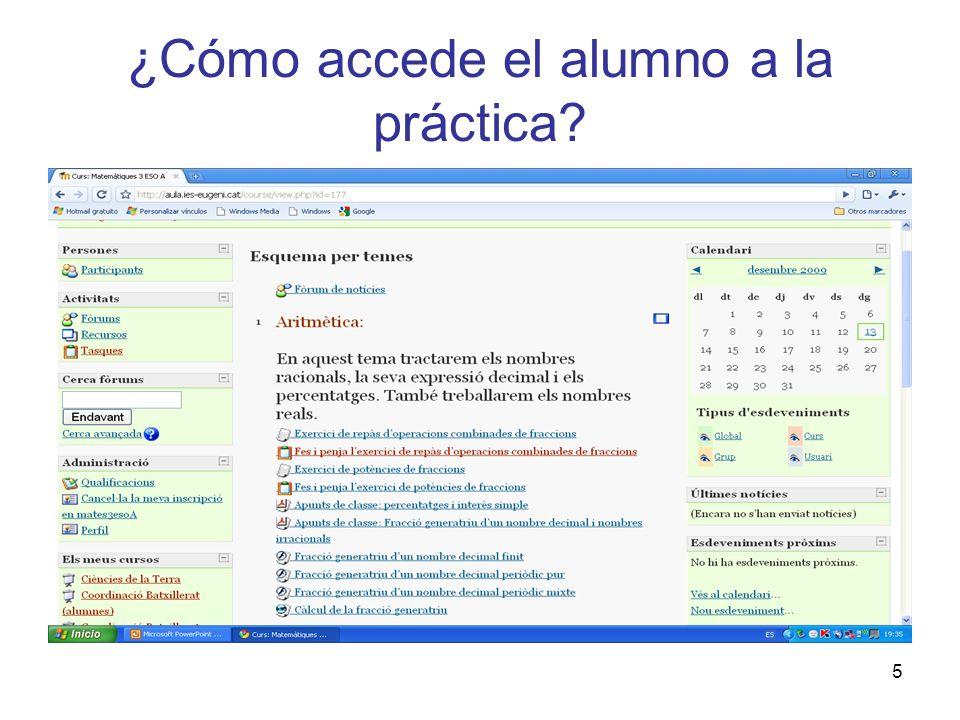 5 ¿Cómo accede el alumno a la práctica?
