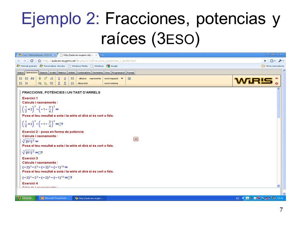 7 Ejemplo 2: Fracciones, potencias y raíces (3 ESO )