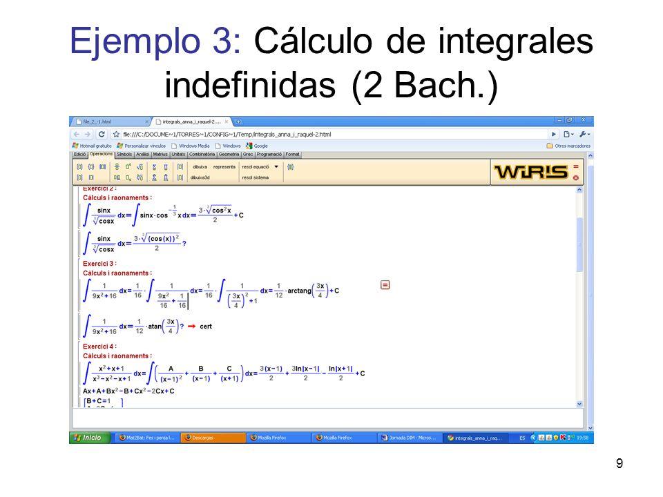 9 Ejemplo 3: Cálculo de integrales indefinidas (2 Bach.)