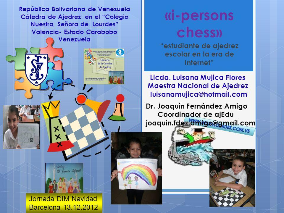 «i-persons chess» estudiante de ajedrez escolar en la era de Internet República Bolivariana de Venezuela Cátedra de Ajedrez en el Colegio Nuestra Seño