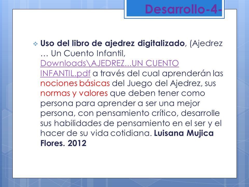 Desarrollo-4- Uso del libro de ajedrez digitalizado, (Ajedrez … Un Cuento Infantil, Downloads\AJEDREZ...UN CUENTO INFANTIL.pdf a través del cual apren