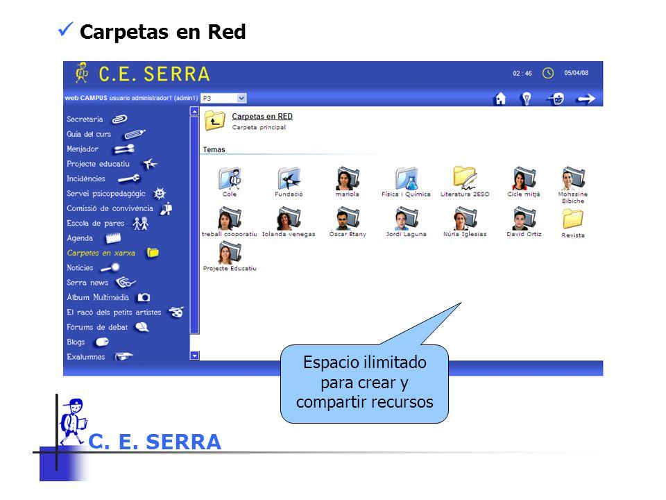 C. E. SERRA 6 Carpetas en Red Espacio ilimitado para crear y compartir recursos