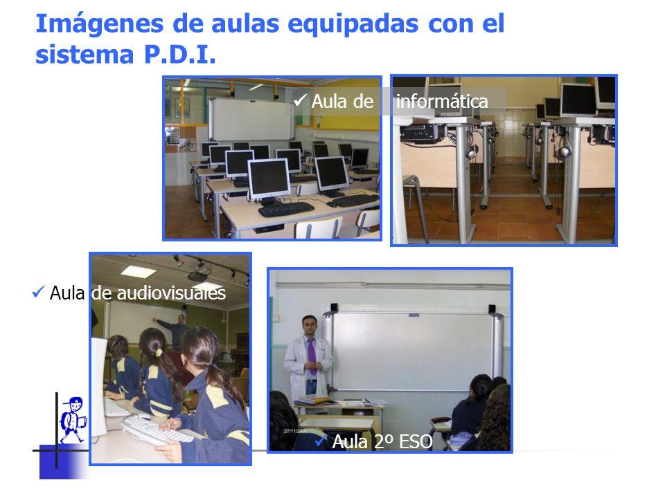 C. E. SERRA 6 Imágenes de aulas equipadas con el sistema P.D.I. Aula 2º ESO Aula de informática Aula de audiovisuales