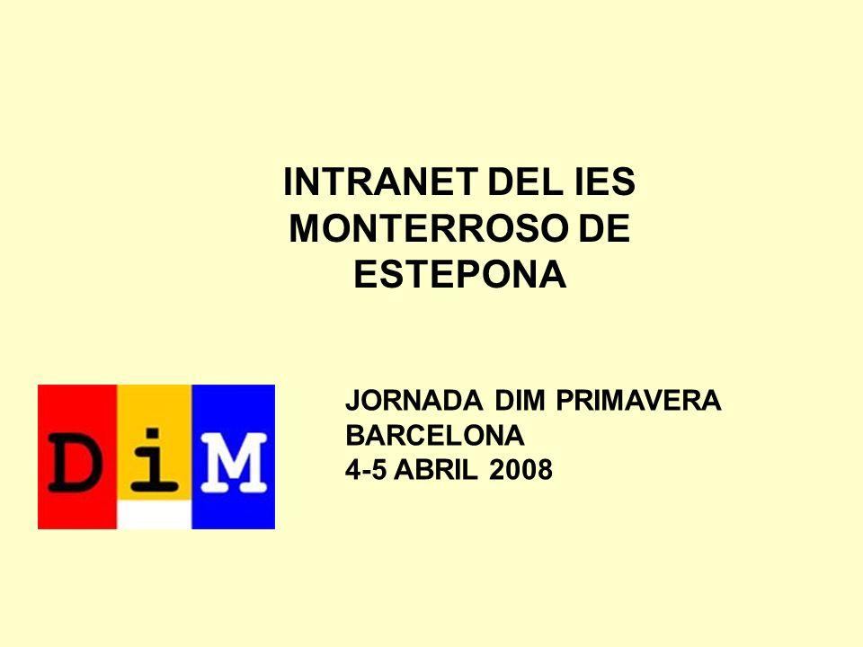 INTRANET DEL IES MONTERROSO DE ESTEPONA JORNADA DIM PRIMAVERA BARCELONA 4-5 ABRIL 2008