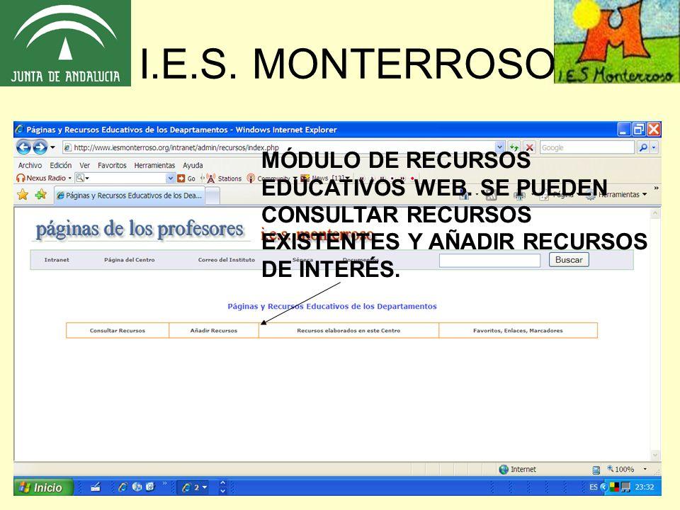 I.E.S. MONTERROSO MÓDULO DE RECURSOS EDUCATIVOS WEB. SE PUEDEN CONSULTAR RECURSOS EXISTENTES Y AÑADIR RECURSOS DE INTERÉS.