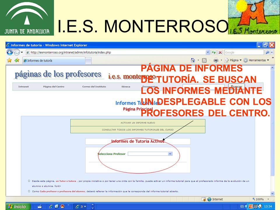 I.E.S. MONTERROSO PÁGINA DE INFORMES DE TUTORÍA. SE BUSCAN LOS INFORMES MEDIANTE UN DESPLEGABLE CON LOS PROFESORES DEL CENTRO.