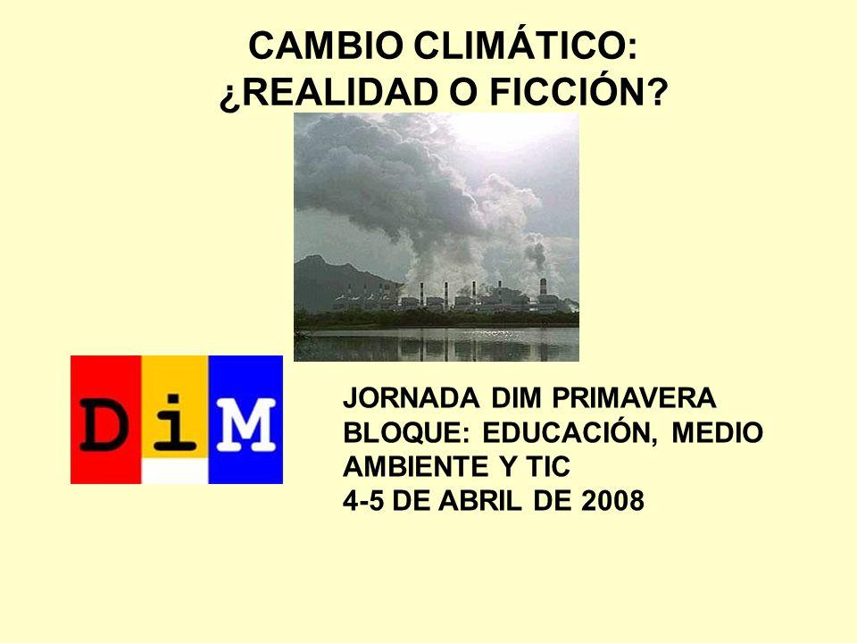 CAMBIO CLIMÁTICO: ¿REALIDAD O FICCIÓN.