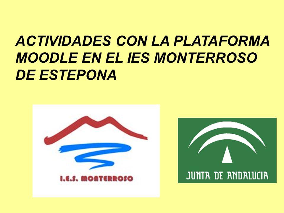 ACTIVIDADES CON LA PLATAFORMA MOODLE EN EL IES MONTERROSO DE ESTEPONA