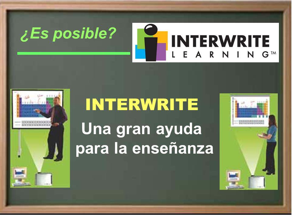 ¿Es posible? INTERWRITE Una gran ayuda para la enseñanza