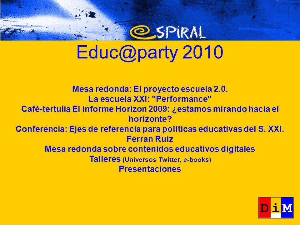 Mesa redonda: El proyecto escuela 2.0. La escuela XXI:
